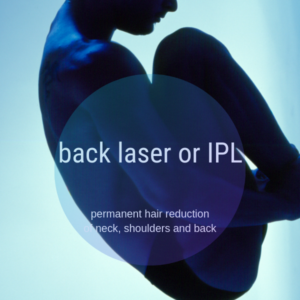 bakc laser hair removal for men in Paddington, Sydney